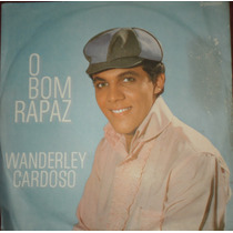 Lp Wanderley Cardoso - O Bom Rapaz - Copacabana