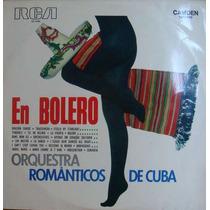Orquestra Românticos De Cuba Lp En Bolero - 1972