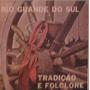 Rio Grande Do Sul - Tradição E Folclore - Compacto