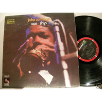 John Coltrane. Sun Ship. Vinil Importado. Novíssimo.