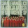 Lp Coral Evangelico Da Igreja Batista De São Vicente - Sp -