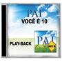 Pai Você É 10 *lançamento* - Playback - Mk Music