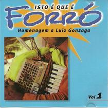 Isto Que É Forró Homenagem A Luiz Gonzaga Vol. 1