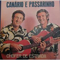 Lp Canário E Passarinho (chofer De Estrada)
