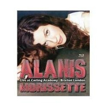 Alanis Morissette / Blu Ray / Live At Carling Academy Brix