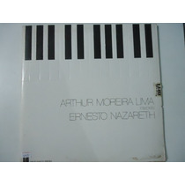 Disco Vinil Lp Arhur Mareira Lima Interpreta Ernesto Nazaret