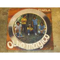 Compacto Olho Magico - Eu E Ela / Erva Doce (1983)