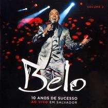 Cd Belo - 10 Anos De Sucesso - Vol. 2 - Ao Vivo Em Salvador