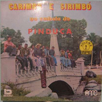 Pinduca - Carimbó E Sirimbó No Embalo Do Pinduca - 1974