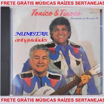 Cd Sertanejo Tonico E Tinoco Arrasta Pé Música Velho Rancho