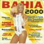 Bahia 2000 Carla Perez Harmonia Do Samba Papaléguas Jamil