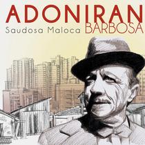 Cd Adoniran Barbosa Saudosa Maloca