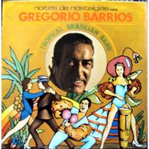 Lp Vinil - Gregorio Barrios - Noites De Nostalgias - 1975