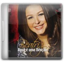 Beatriz - Você É Uma Bênção *lançamento* - Cd - Mk Music