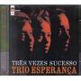 Cd Trio Esperança - Três Vezes Sucesso