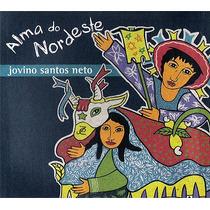 Cd Jovino Santos Neto - Alma Do Nordeste 1ª Ed. 2008 Lacrado