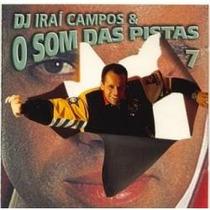 Cd - Dj Iraí Campos E O Som Das Pistas 7 - Frete Gratis