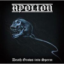 Apolion (ita) - Death Grows Into Sperm - Importado R$ 25,00