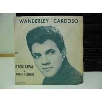 Vinil Wanderley Cardoso - O Bom Rapaz - Compacto Rv