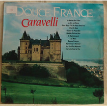 Lp - (069) - Orquestras - Douce France Caravelli