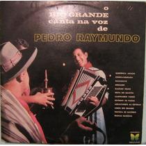 Pedro Raymundo - O Rio Grande Canta Na Voz De Pedro - 1966