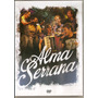 Dvd Alma Serrana - Novo***