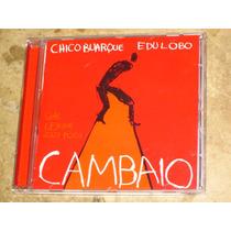 Cd Chico Buarque Edu Lobo - Cambaio (01) C/ Gal Lenine Possi