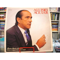 Vinil / Lp - Aluisio Aguiar Interpreta Boleros Inesquecíveis
