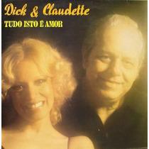 Dick Farney & Claudette Soares Lp Tudo Isso É Amor - 1976
