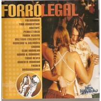 Cd Forró Legal - Colo De Menina ( Rastapé ) - Semi Novo***