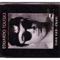 Cd Single : Eduardo Toledo - Tudo Por Amor - Frete Gratis