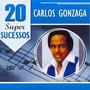 Cd - Carlos Gonzaga - 20 Super Sucessos - Lacrado