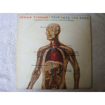 Lp - Johan Timman - Trip Into The Body (electronic Music)