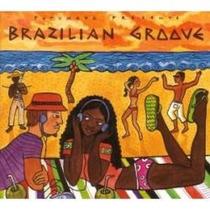 Cd Putumayo Presents Brazilian Groove