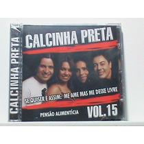 Cd - Calcinha Preta Vol.15 - (novo - Original - Lacrado)