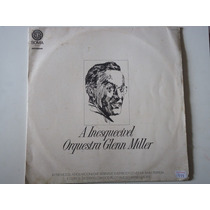 Disco Vinil Lp A Inesquecível Orquestra Glenn Miller
