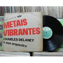 Charles Delaney Sua Orqestra Metais Vibrantes - Lp Paladium