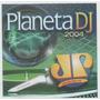 Cd Planeta Dj 2004 Jovem Pan - Duplo - Nice Cream - Dj Ross