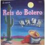 Varios Lp Reis Do Bolero Vinyl Da Gravadora Odeon