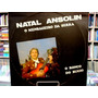 Vinil / Lp - Natal Ansolin - O Ronco Do Bugio - 1985