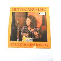 Disco Lp Vinil Beth Carvalho Nos Botequins Da Vida, 1977