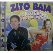 Cd : Zito Baia - Forró E Brega - Frete Gratis