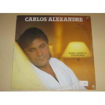 Carlos Alexandre Nosso Quarto E Testemunha 1987 Lp Vinil