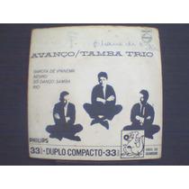 Tamba Trio Compacto Avanço Garota De Ipanema Só Danço Samba