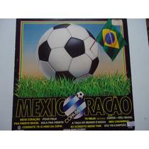 Disco Vinil Lp Mexicoração Copa 86 Lindoooooooo