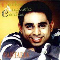 Carlos Augusto Caldas - Cantares - Raridade - Cd Mk
