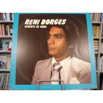 Vinil / Lp - Reni Borges - Semente De Amor - 1983