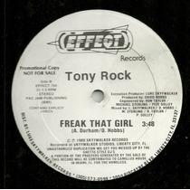 Tony Rock - Freak That Girl (miami Bass)