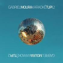 Cd Gabriel Moura Karaoke Tupi 2 - Seu Jorge, Gaby Amarantos