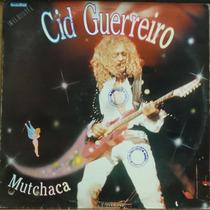 Lp (213) Vários - Nacional - Cid Guerreiro - Mutchaca
